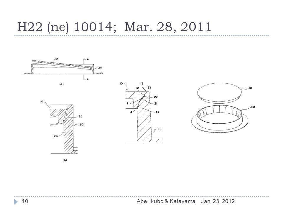 H22 (ne) 10014; Mar. 28, 2011 Jan. 23, 2012Abe, Ikubo & Katayama10