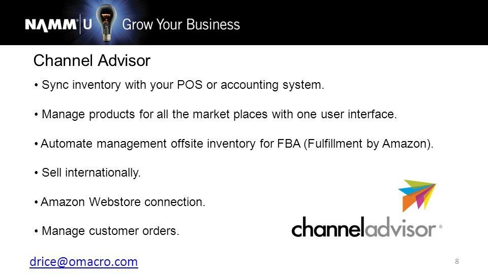 drice@omacro.com 8 Channel Advisor Sync inventory with your POS or accounting system.