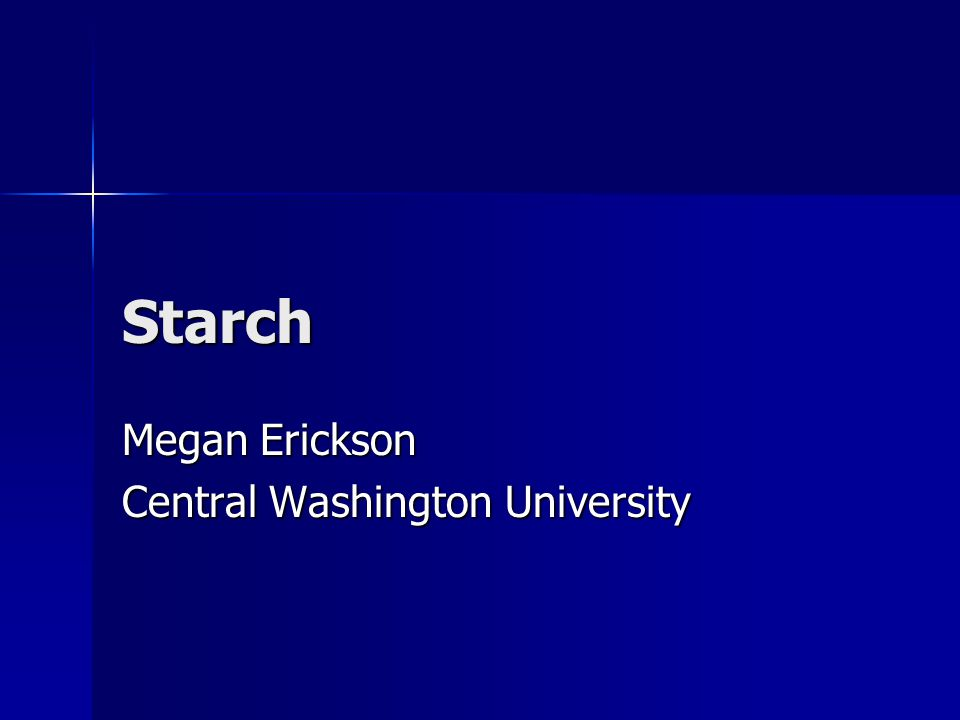 Starch Megan Erickson Central Washington University