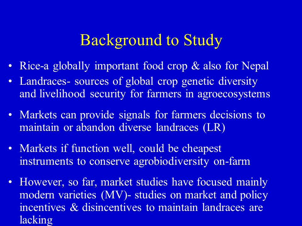 Background to Study Rice-a globally important food crop & also for Nepal Landraces- sources of global crop genetic diversity and livelihood security f
