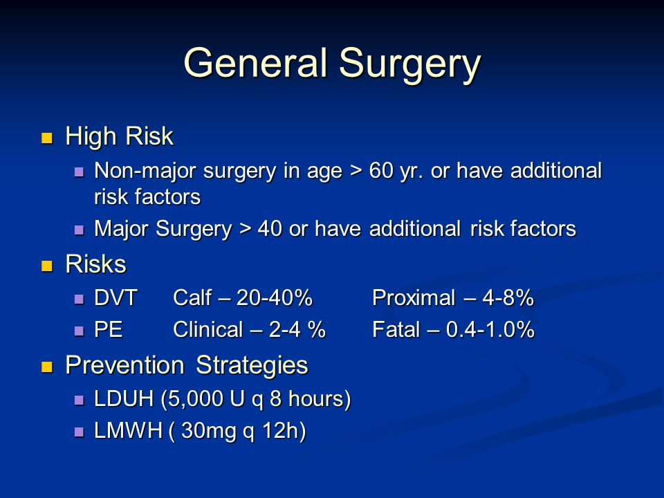 General Surgery High Risk High Risk Non-major surgery in age > 60 yr.