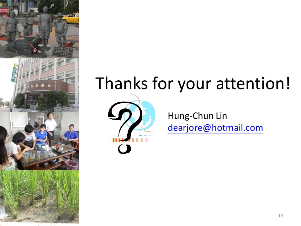 Thanks for your attention! Hung-Chun Lin dearjore@hotmail.com 19