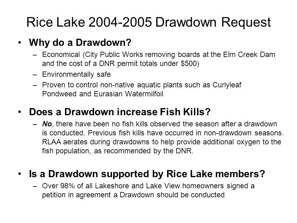 Rice Lake 2004-2005 Drawdown Request Why do a Drawdown.