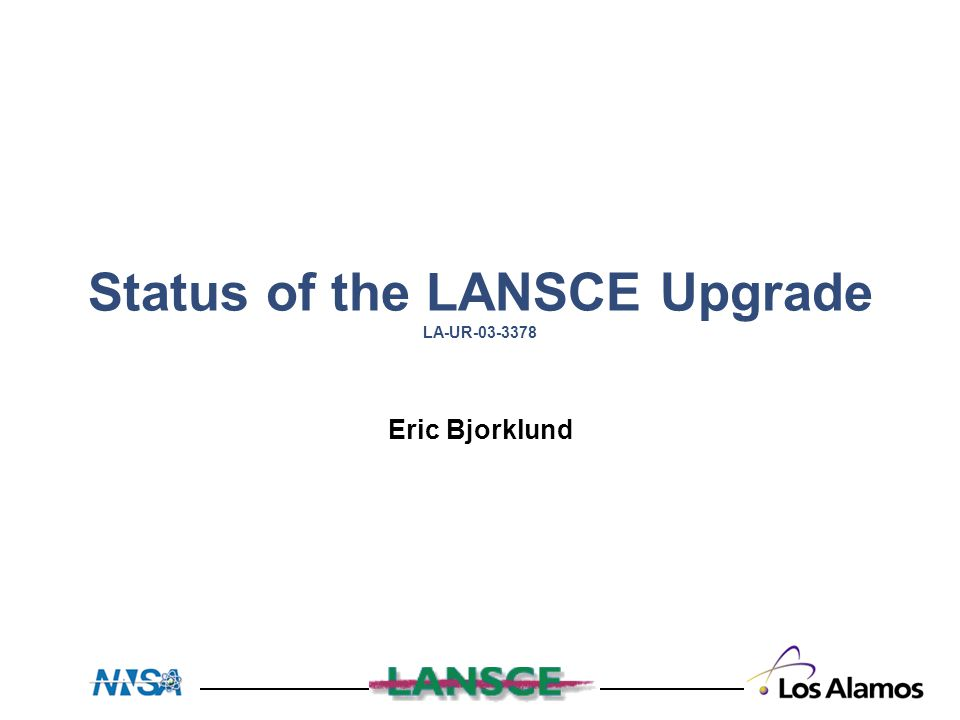 Status of the LANSCE Upgrade LA-UR-03-3378 Eric Bjorklund