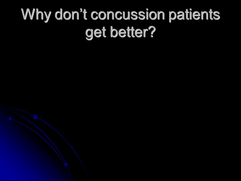 Why don't concussion patients get better?