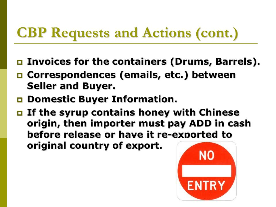 CBP Requests and Actions (cont.)  Invoices for the containers (Drums, Barrels).