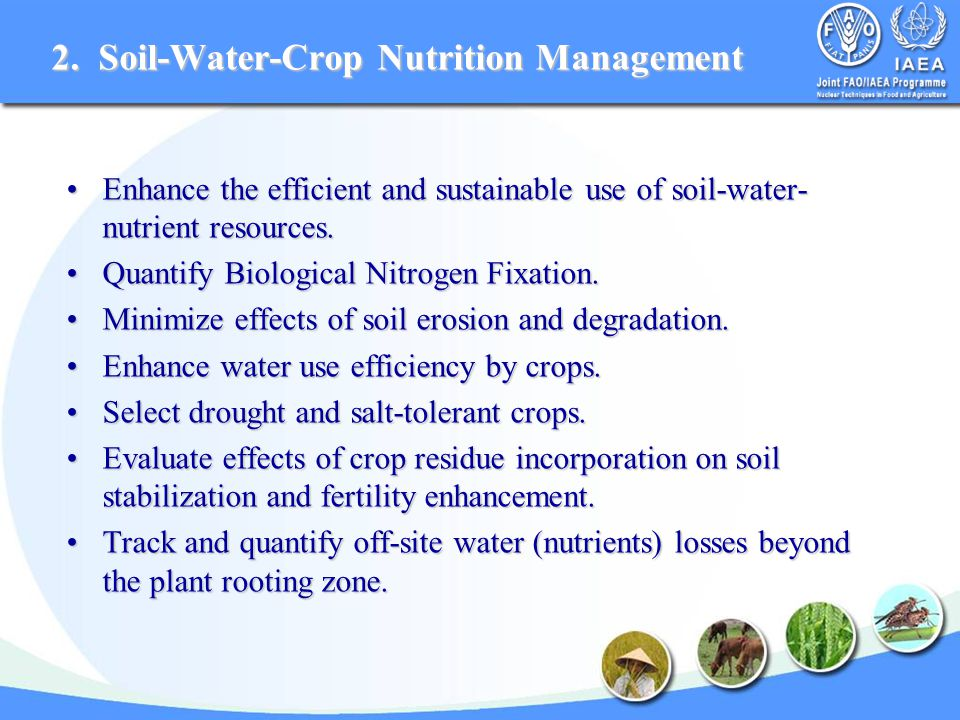Enhance the efficient and sustainable use of soil-water- nutrient resources.Enhance the efficient and sustainable use of soil-water- nutrient resources.