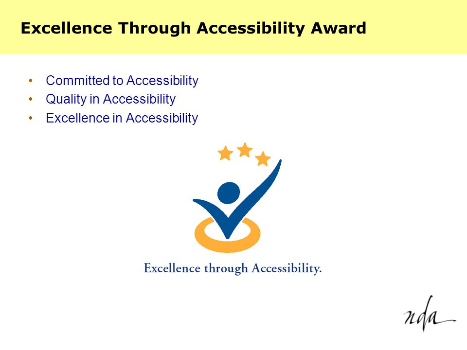 The Future Next iteration of NDA IT Accessibility Guidelines – 2005 –Provide significant guidance for: –Designers eg.