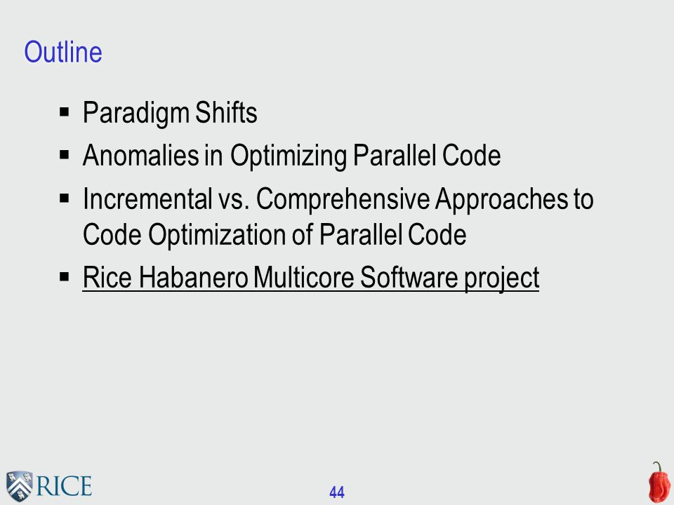 44 Outline  Paradigm Shifts  Anomalies in Optimizing Parallel Code  Incremental vs.