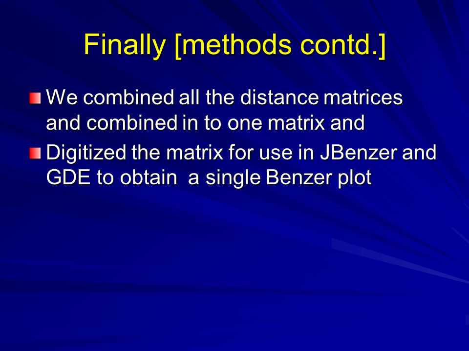 Finally [methods contd.] We combined all the distance matrices and combined in to one matrix and Digitized the matrix for use in JBenzer and GDE to obtain a single Benzer plot