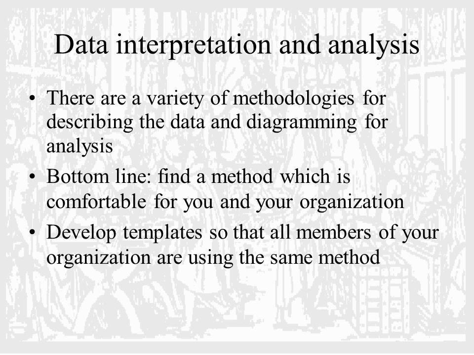 Task Description Much of the data gathered will consist of descriptions of tasks performed by users –Now (old system) –Future (new system) Important to consider alternative ways to capture this information