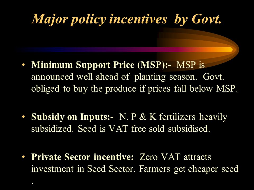 Major policy incentives by Govt.