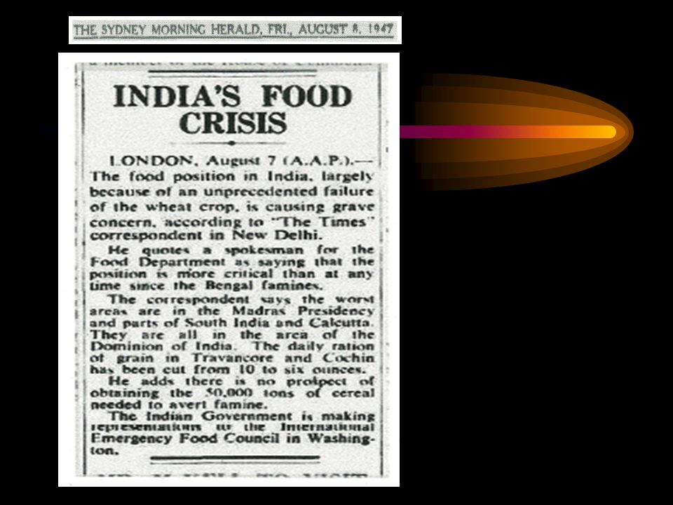 India after Independence in 1947 - 1965 1943 Bengal Famine: 3 million died of starvation Basket case country of hungry and food importers: western press.