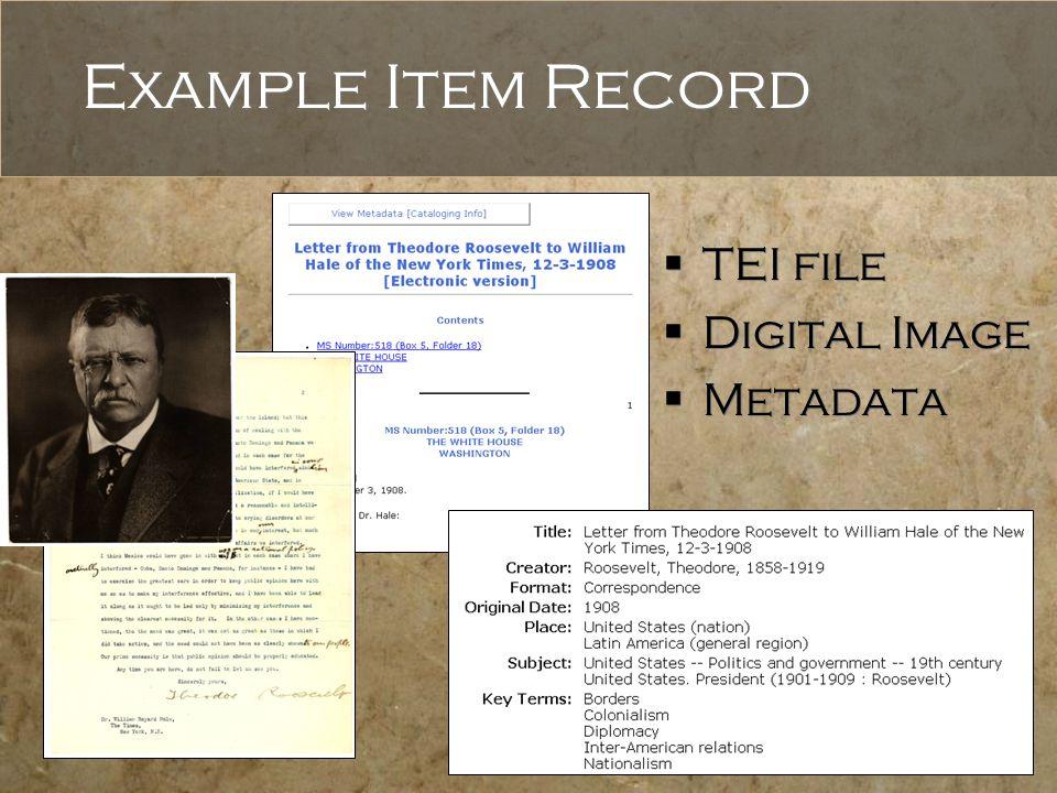 Example Item Record  TEI file  Digital Image  Metadata  TEI file  Digital Image  Metadata