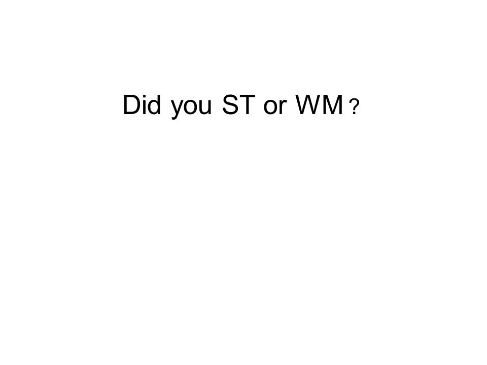 Did you ST or WM ?