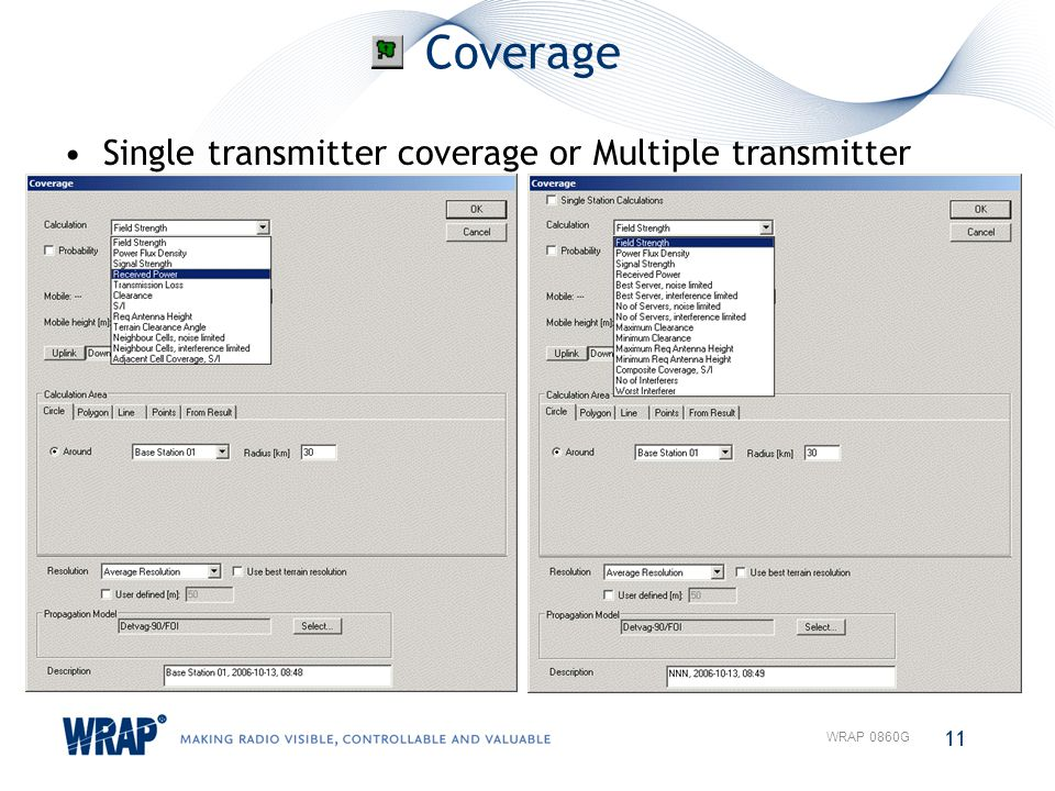 Coverage 11 WRAP 0860G Single transmitter coverage or Multiple transmitter coverage