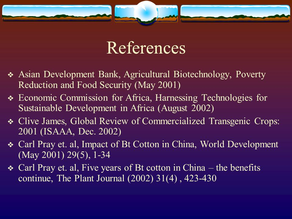 References  Asian Development Bank, Agricultural Biotechnology, Poverty Reduction and Food Security (May 2001)  Economic Commission for Africa, Harn