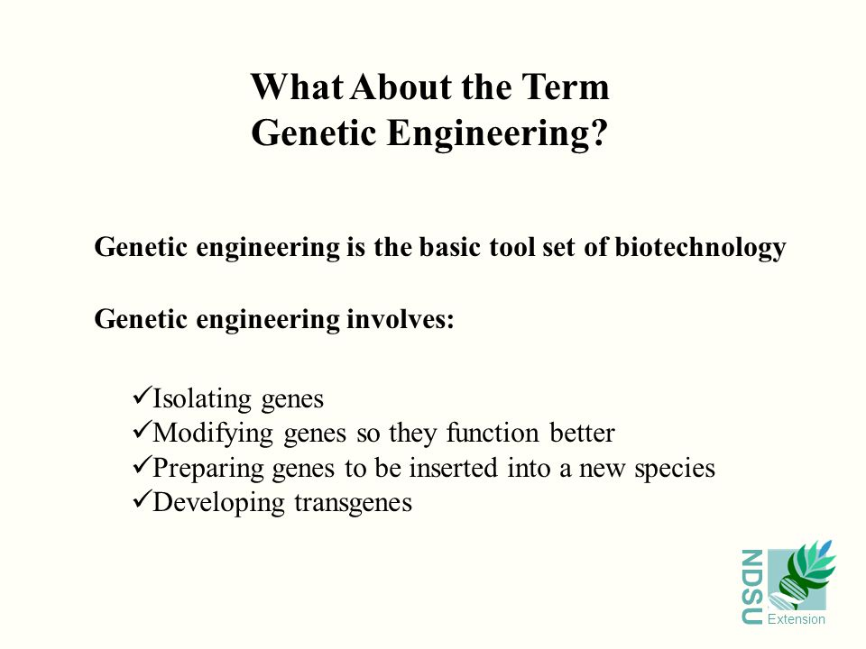 NDSU Extension What About the Term Genetic Engineering.