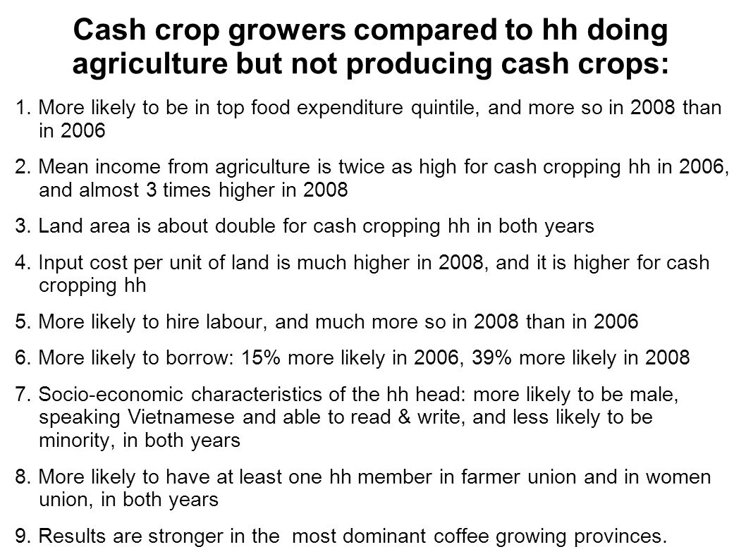 Cash crop growers compared to hh doing agriculture but not producing cash crops: 1.