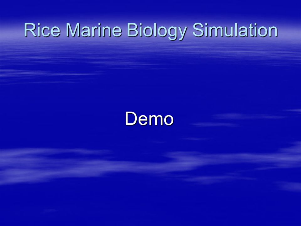 Rice Marine Biology Simulation Demo