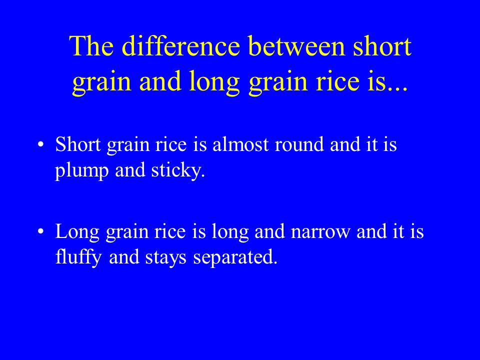 What is the difference between short grain and long grain rice?
