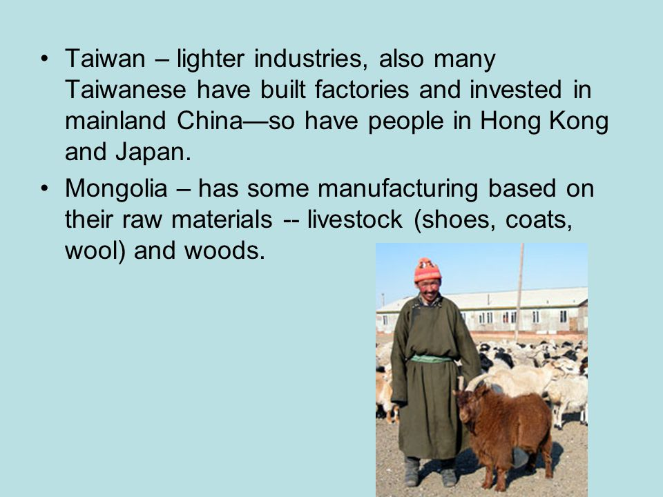 Industry – Japan – has a lot, has a very productive team minded workforce, and depends a lot on trade for raw materials.