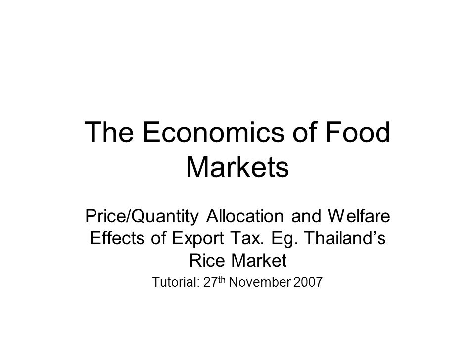 The Economics of Food Markets Price/Quantity Allocation and Welfare Effects of Export Tax.