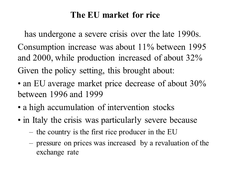 The EU market for rice has undergone a severe crisis over the late 1990s.