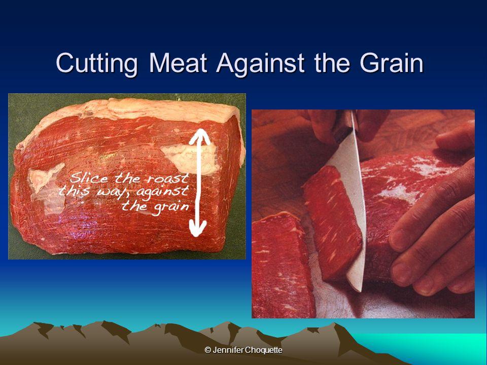 Cutting Meat Against the Grain © Jennifer Choquette