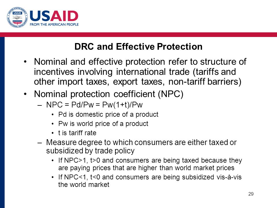 DRC and Effective Protection Nominal and effective protection refer to structure of incentives involving international trade (tariffs and other import