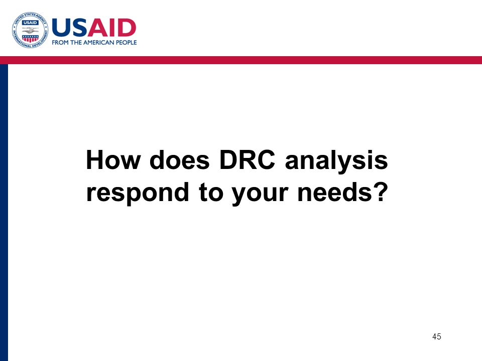 How does DRC analysis respond to your needs? 45