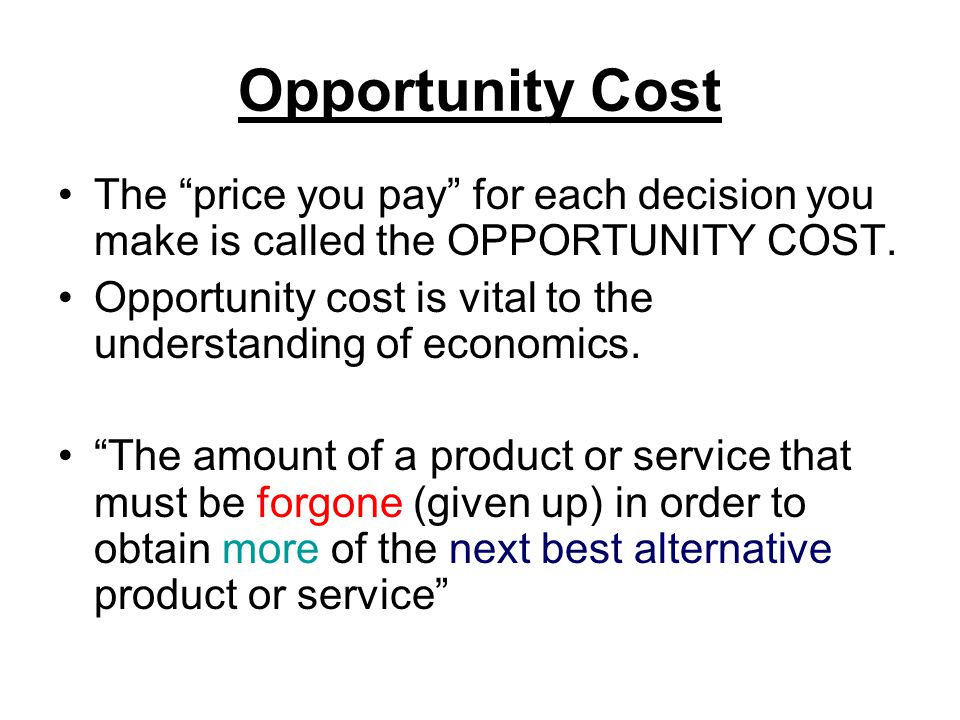 Trade-Offs This is the decision making process that is occurring in your mind right now.