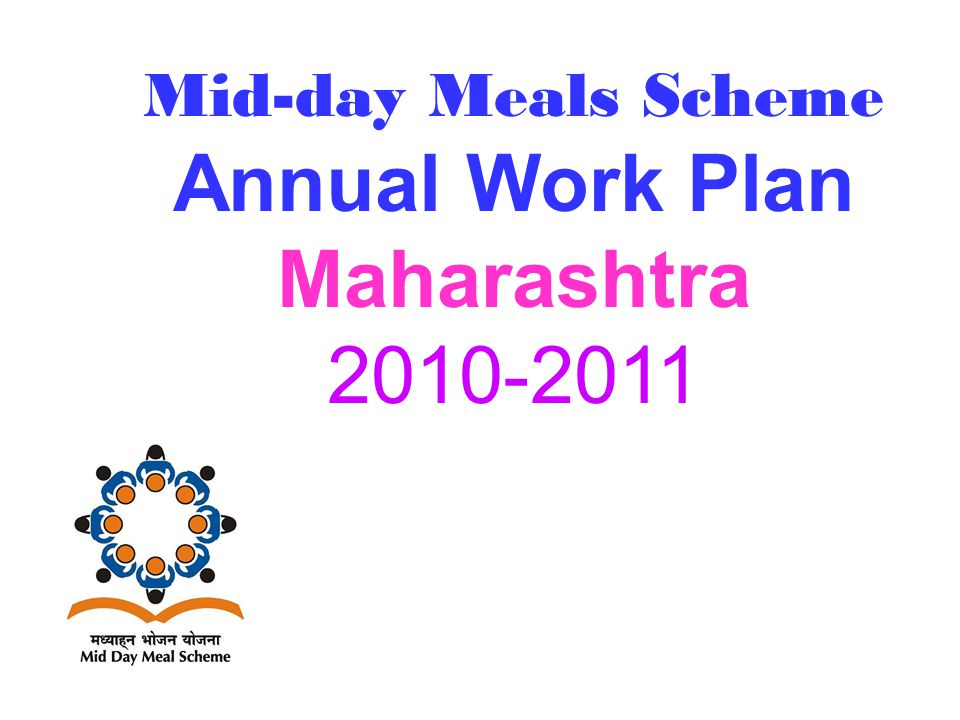 Mid-day Meals Scheme Annual Work Plan Maharashtra 2010-2011
