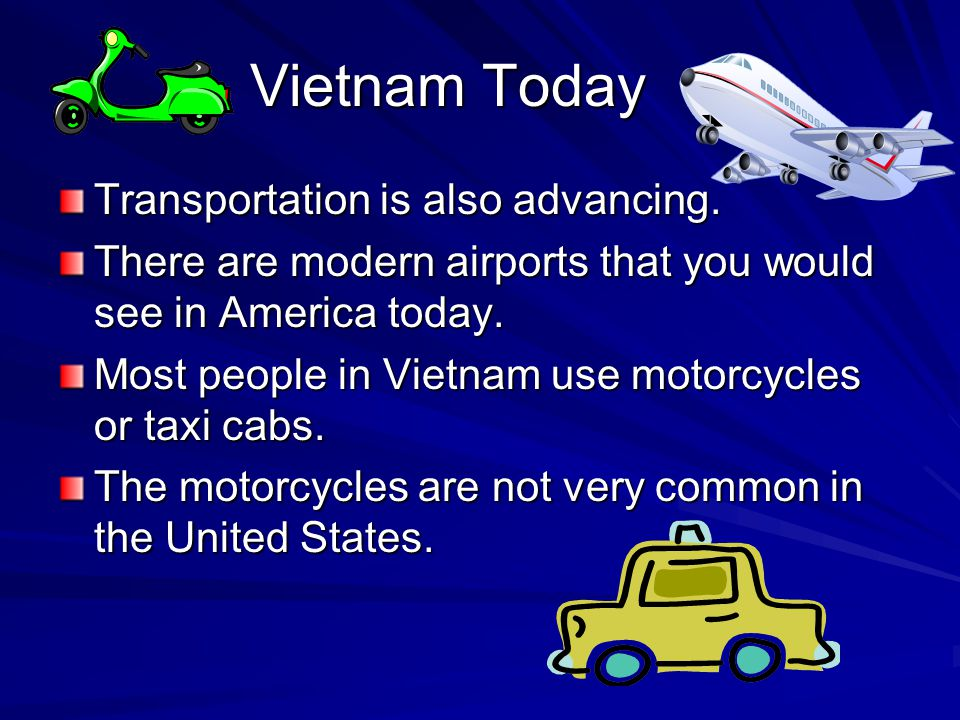 Vietnam Today Transportation is also advancing.