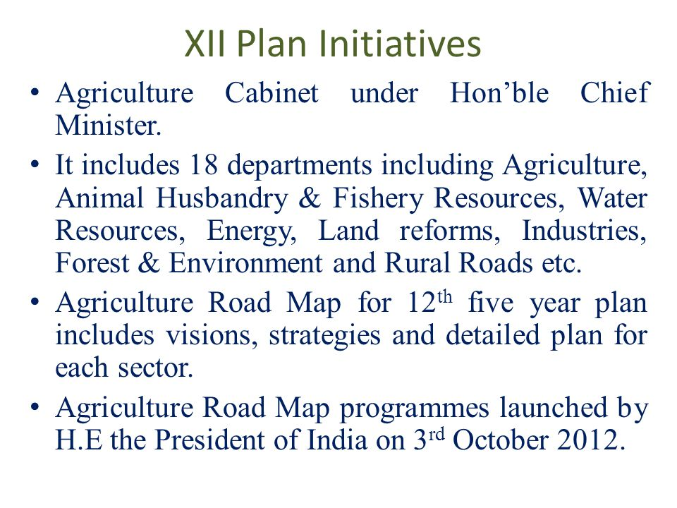 XII Plan Initiatives Agriculture Cabinet under Hon'ble Chief Minister.