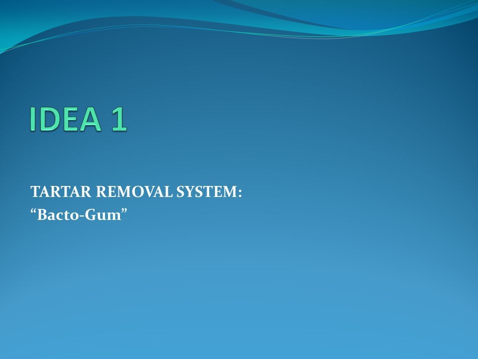 TARTAR REMOVAL SYSTEM: Bacto-Gum