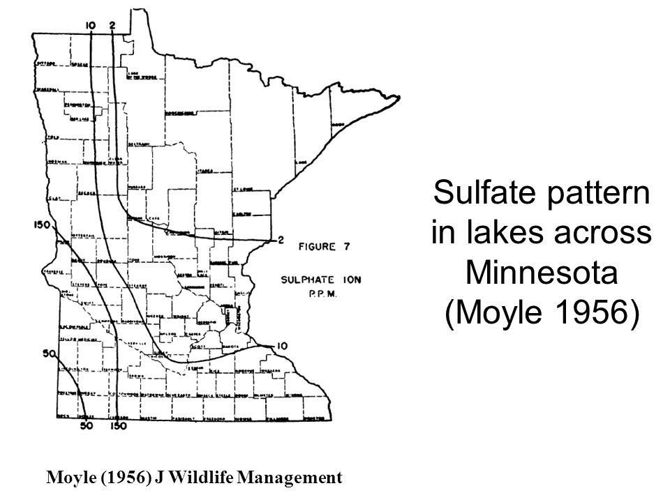 Sulfate pattern in lakes across Minnesota (Moyle 1956) Moyle (1956) J Wildlife Management