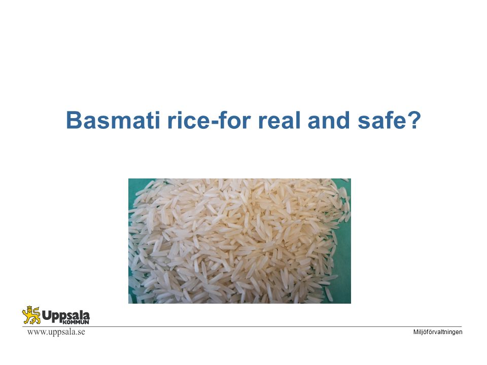 Miljöförvaltningen Basmati rice-for real and safe