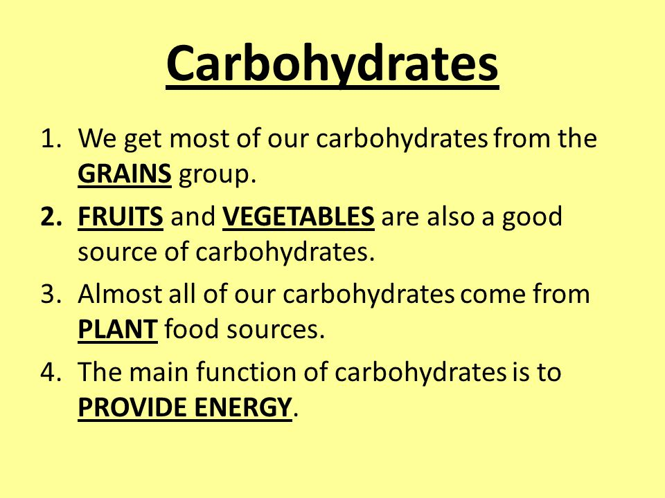 1.We get most of our carbohydrates from the GRAINS group.