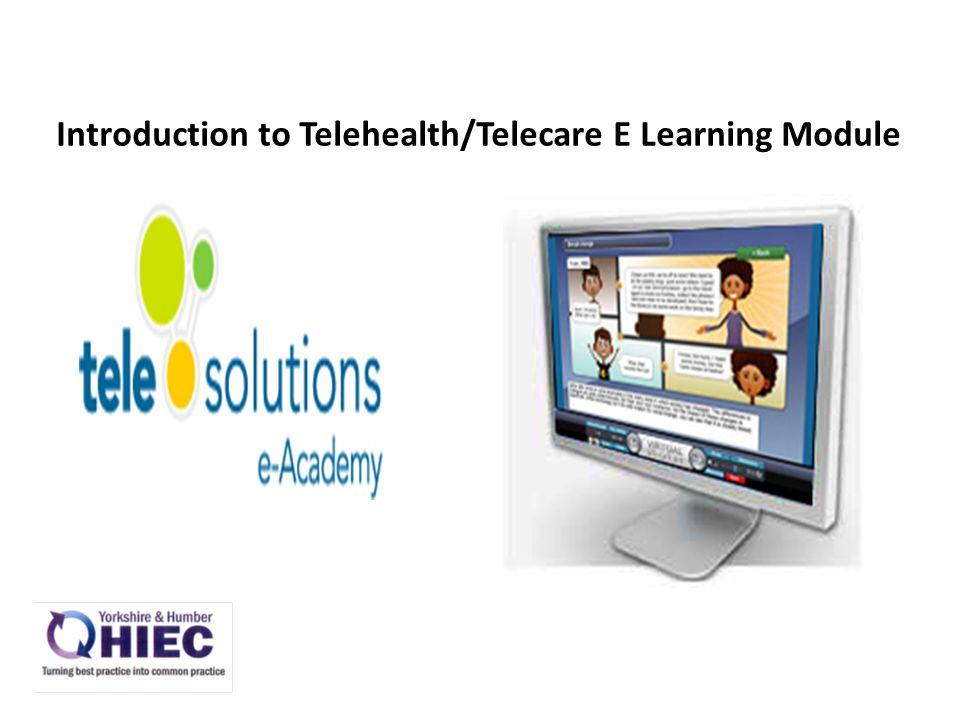 Introduction to Telehealth/Telecare E Learning Module