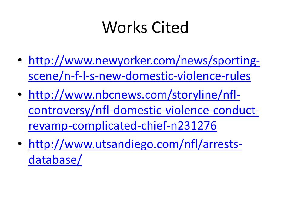 Works Cited http://www.newyorker.com/news/sporting- scene/n-f-l-s-new-domestic-violence-rules http://www.newyorker.com/news/sporting- scene/n-f-l-s-ne