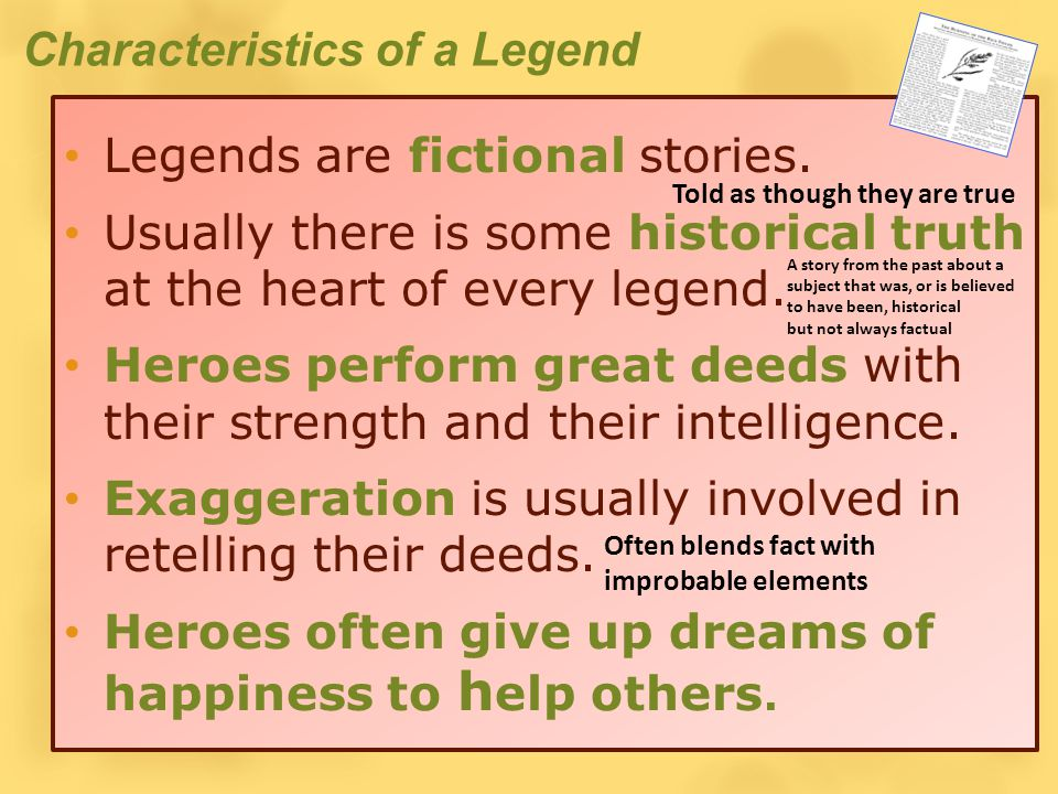 Characteristics of a Legend Legends are fictional stories.