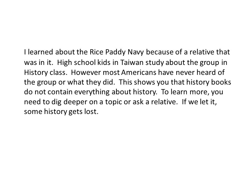 I learned about the Rice Paddy Navy because of a relative that was in it.