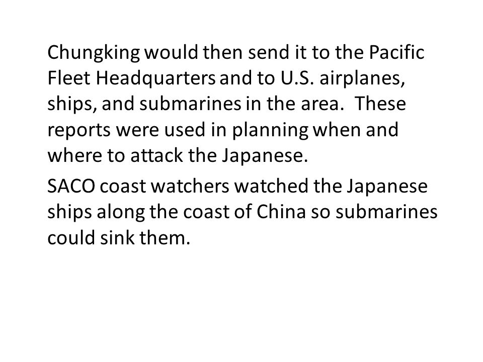 Chungking would then send it to the Pacific Fleet Headquarters and to U.S.