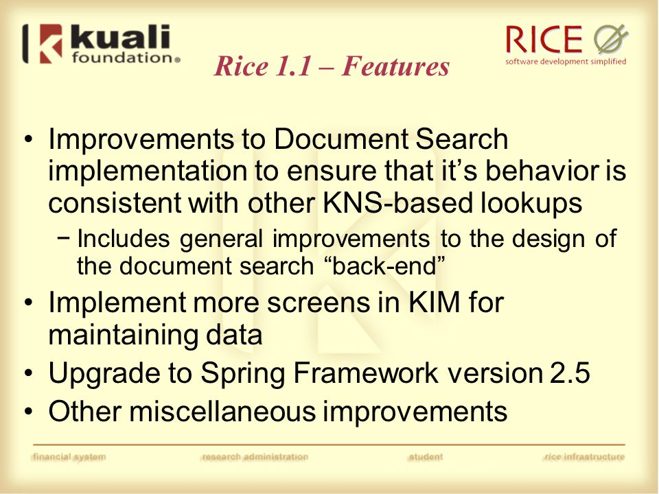 Rice 1.1 – Timing Facilitating compatibility between Rice versions post 1.1 is the top priority for the Rice 1.1 release That work alone is expected to take a significant amount of time, since we will be locked in to certain decisions once Rice 1.1 is released Analysis and planning alone for this is likely to take a few months