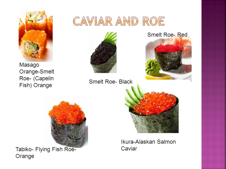 Masago Orange-Smelt Roe- (Capelin Fish) Orange Smelt Roe- Black Smelt Roe- Red Tabiko- Flying Fish Roe- Orange Ikura-Alaskan Salmon Caviar