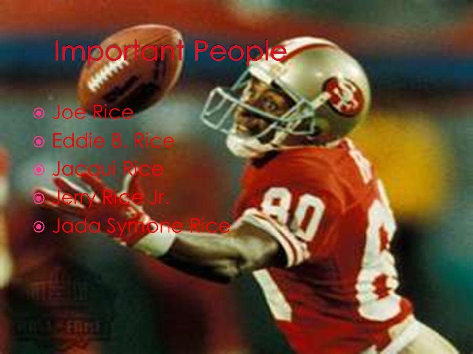  Joe Rice  Eddie B. Rice  Jacqui Rice  Jerry Rice Jr.  Jada Symone Rice