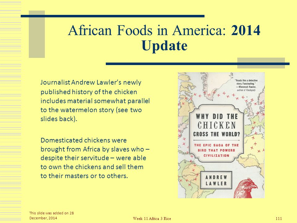 African Foods in America: 2014 Update And – a quintessential American comfort food – fried chicken with a batter covering – turns out to be a gift from African slave cooks in the U.S.