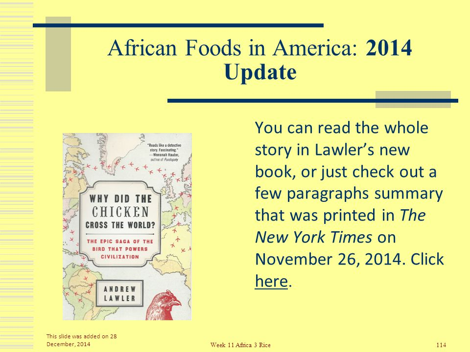 African Foods in America: 2014 Update Black slave cooks on the plantations brought West African chicken pieces fried in oil to their white masters who took to the new food.