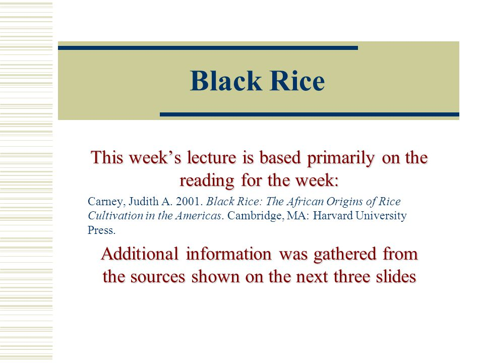 African Rice Origins African peoples developed three different systems for growing Oryza glaberrima 62Week 11 Africa 3 Rice